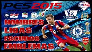 PES 2015 | [PS3 / PC] | Cambiar Emblemas, Escudos, Nombres y Ligas