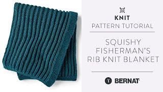 Fisherman's Rib Stitch Blanket   Easy Knit Pattern Tutorial