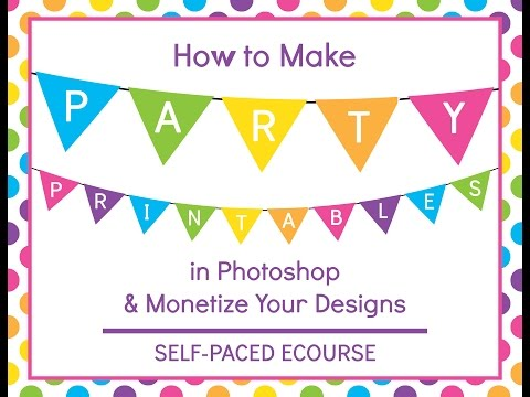 How to make party printables in Photoshop and monetize your designs