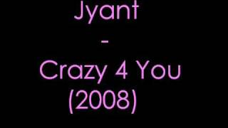 Jyant ( Of metrocity) - Crazy for you (2008)