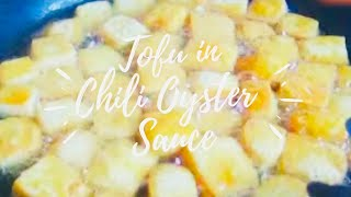 TOFU IN CHILI OYSTER SAUCE