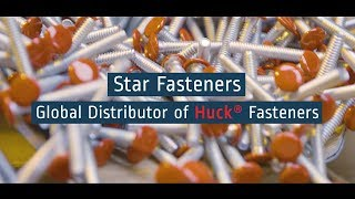 Star Fasteners (UK) Ltd Global HUCK Fastener Distributor
