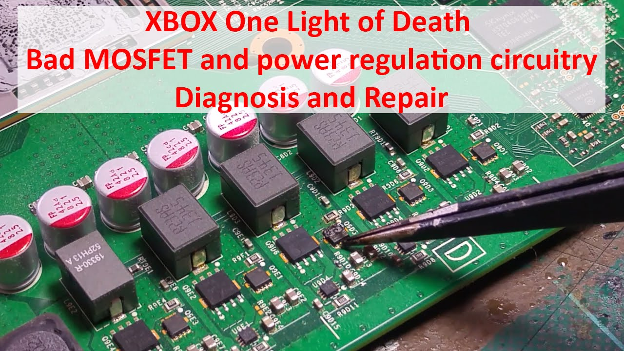 XBOX One Light of - Bad MOSFET and power regulation circuitry - Diagnosis Xbox Fuse Repair on
