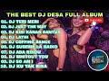 THE BEST REMIX    DJ DESA FULL ALBUM TERBARU 2020📌