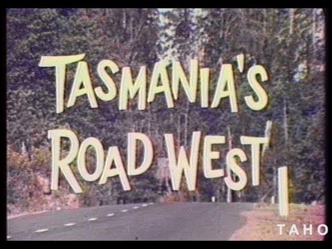 Tasmania's Road West (1970)