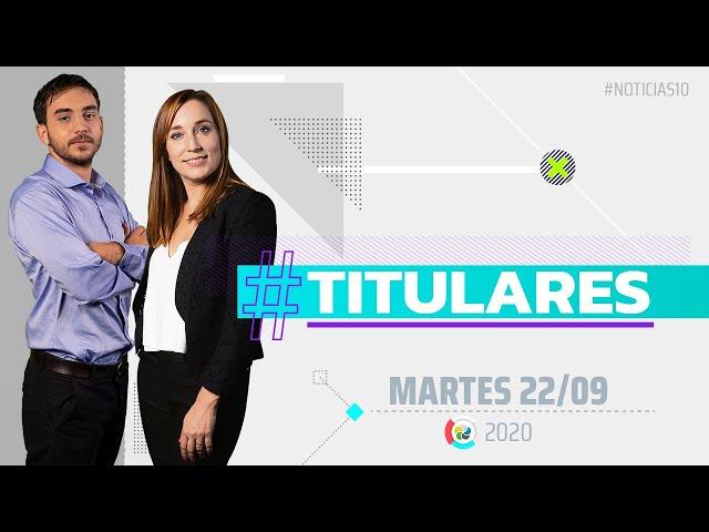 #Noticias10 Titulares | 22/9/2020