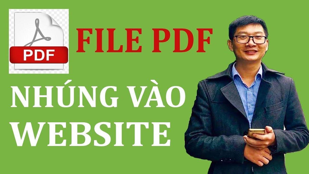 10. Tạo Website: Cách chèn/nhúng file PDF vào website rất đơn giản (không quan trọng lắm)