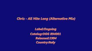 Chris - All Nite Long (Alternative Mix)