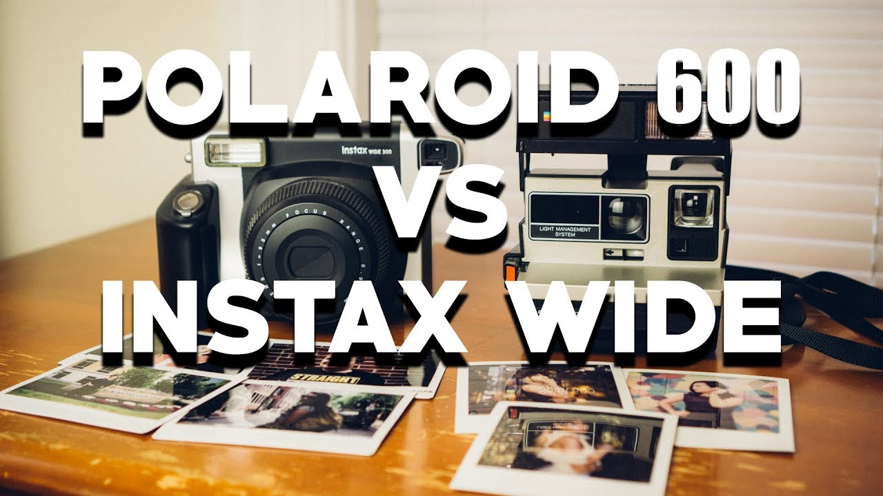 Polaroid 600 Vs Fuji Instax Wide 300 A Comparison Of Two