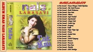 Nais Larasati   Full Album   Tembang Kenangan   Lagu Dangdut Lawas Indonesia 80an   90an Terpopuler