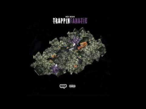 Boi Bean  - Trappin Fanatic