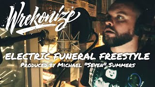 "Wrekonize - Electric Funeral (Freestyle) (Prod. by Michael ""Seven"" Summers)"