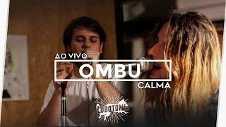 Ombu - Calma @ Mofo de Ouro   LBTMIA