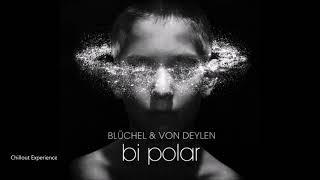 Christopher Von Deylen (Schiller) & Blüchel  //  Bi Polar (full Album)