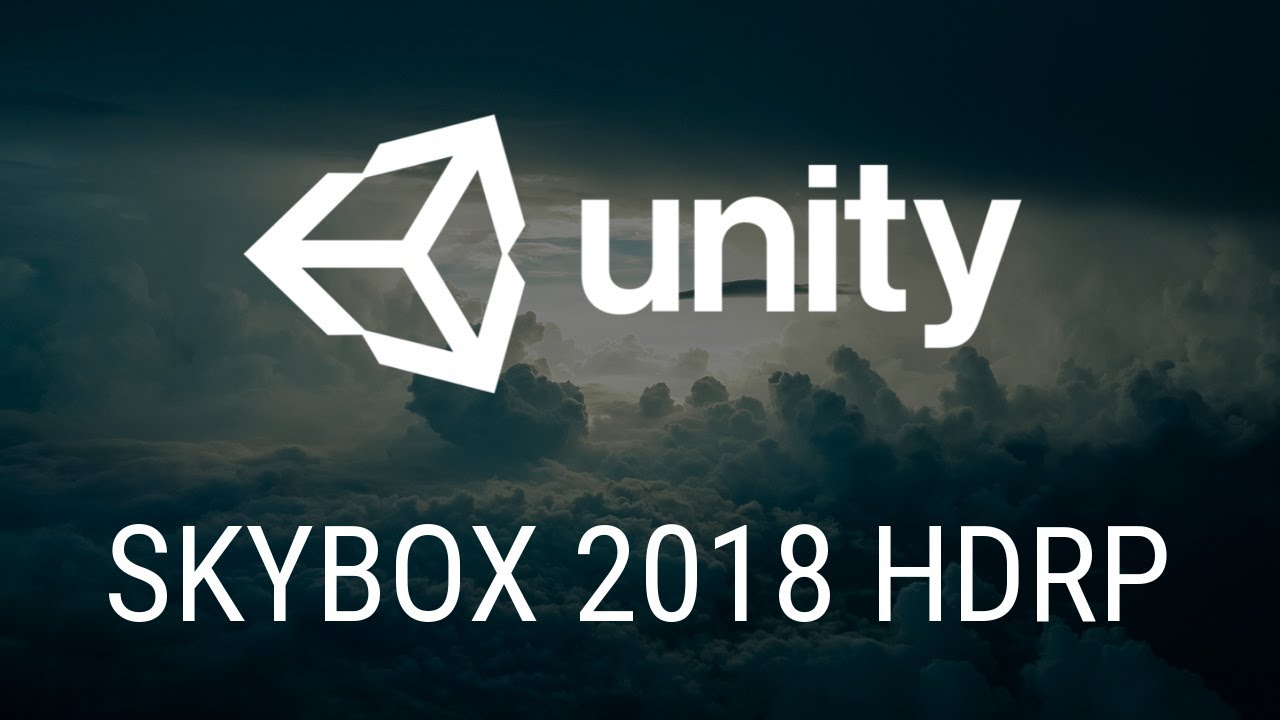 How To Apply A Skybox In Unity 2018 (HDRP & LWRP)