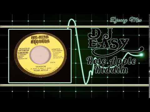 Rose Apple Riddim Mix 2006 {Ice Berg}  mix by djeasy
