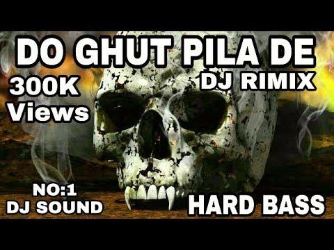 Do ghut pila de dj rimix hard bass mix song with dj Manish