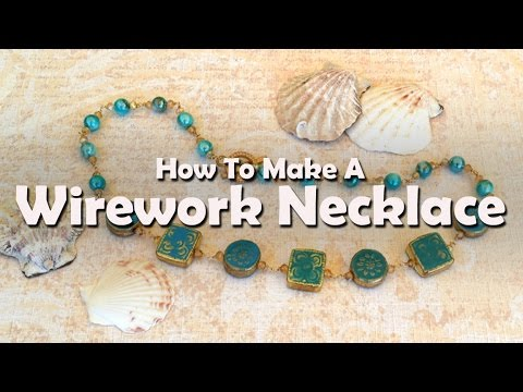 How to Make Jewelry: How To Make A Wirework Necklace