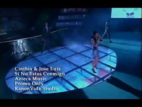 Cinthia & José Luis - Si No Estas Conmigo (Video Official) HD HQ