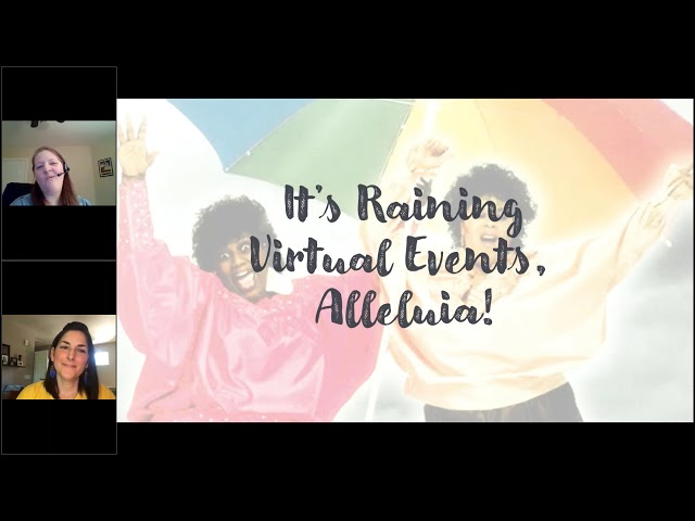It's Raining Virtual Events, Alleluia! The Secret to Finding and Creating the Perfect Virtual Event