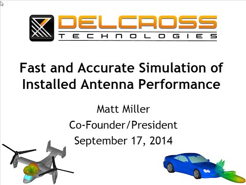 Fast and Accurate Simulation of Installed Antenna Performanc