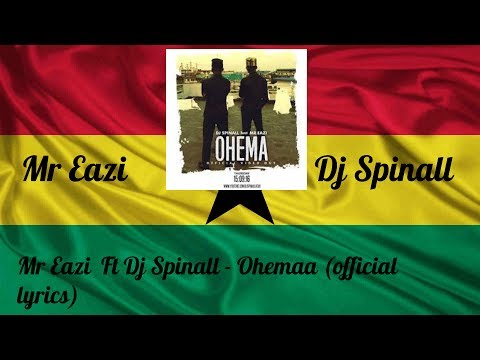 Dj Spinall ft Mr Eazi - Ohemaa (Official lyrics)