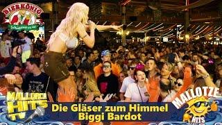 Biggi Bardot - Die Gläser zum Himmel - Bierkönig Mallorca