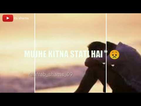 Kabhi Mujhko Hasaye Kabhi Mujhko Rulaye WhatsApp Status Videos|| It's Shams