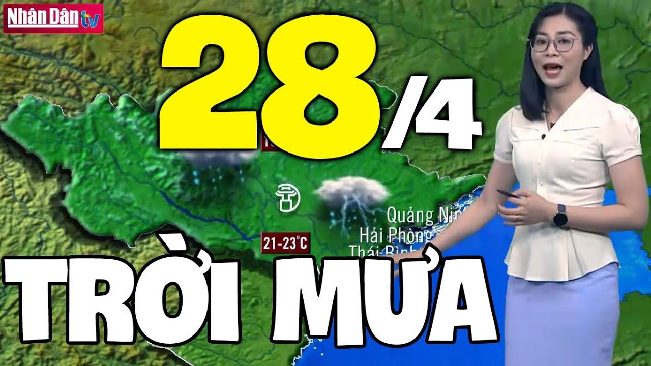 Dự báo thời tiết hôm nay và ngày mai 28/4 | Dự báo thời tiết đêm nay mới nhất | Thông tin thời tiết hôm nay và ngày mai