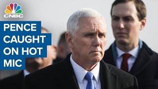 <b>Mike Pence</b> caught on hot mic moments before an apparent snub ...