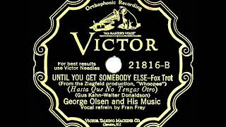 1928 George Olsen - Until You Get Somebody Else (Fran Frey, vocal)