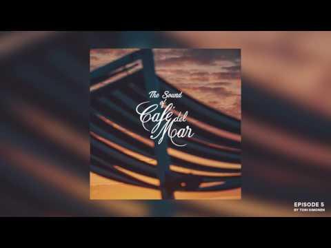 The Sound Of Café del Mar - Episode 5 (radioshow) by Toni Simonen