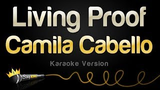 Camila Cabello - Living Proof (Karaoke Version)