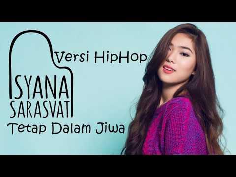 Tetap Dalam Jiwa Versi HipHop ( Isyana Sarasvati )( Cover )