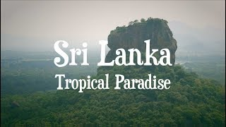 A Tropical Paradise | Sri Lanka in 4K