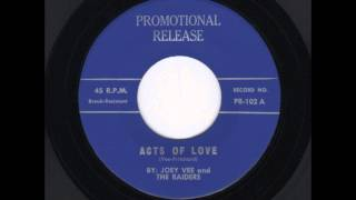 Joey Vee And The Raiders - Acts Of Love / Goodbye, Don