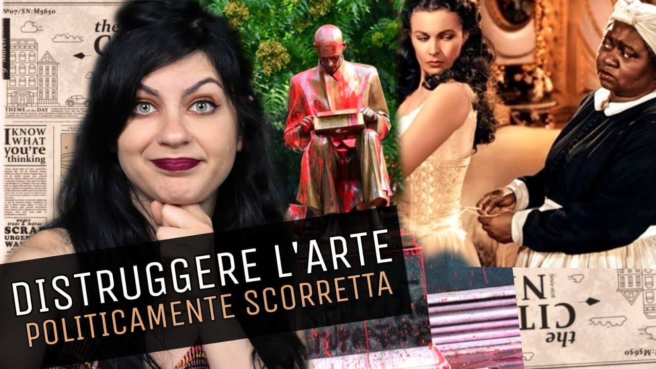 DISTRUGGERE L'ARTE POLITICAMENTE SCORRETTA (Montanelli, Via Col Vento)