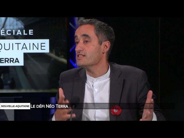 Nouvelle Aquitaine   Le défi Néo Terra