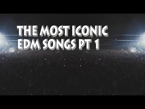 The Most Iconic EDM Songs #1