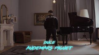 DUCE - AUDEMARS PIGUET ( OFFICIAL VIDEO )