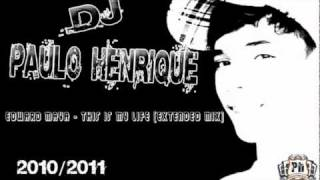 Gambar cover Dj Paulo Henrique 2010/2011. Edward Maya - This is my life (Extended Mix)