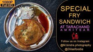 Special Fry Sandwich At Tarachand, Amritsar