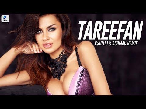 Tareefan (Remix) | KSHITIJ & ASHMAC | QARAN Ft. Badshah