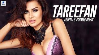 Tareefan (Remix)   KSHITIJ & ASHMAC   QARAN Ft. Badshah