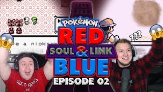 HEY GUYS! LOOK! GUYS! | POKEMON RED AND BLUE SOUL LINK EPISODE 2