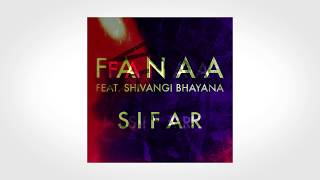 Sifar - Fanaa feat. Shivangi Bhayana | Lyric Video