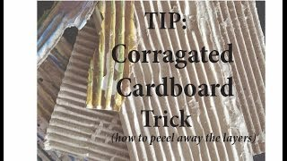 Tip: Corragated Cardboard Trick