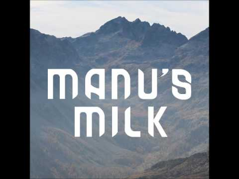 Manu's Milk - Manu's Milk (Full Album 2017)