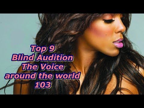 Top 9 Blind Audition (The Voice around the world 103)
