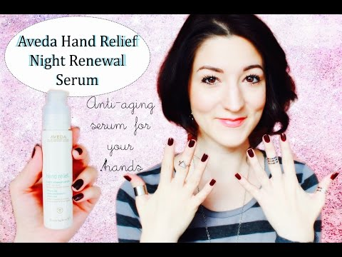 Anti-Aging Serum For Hands! (Featuring Aveda Hand Relief Night Renewal Serum)
